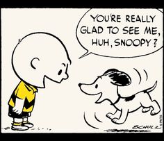 Old version of Charlie Brown says to an excited old version of Snoopy,