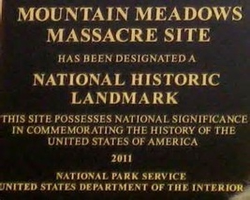 Plaque: Mountain Meadows Massacre Site has been designated a National Historic Landmark. This site possesses national significance in commemorating the history of the United States of America. 2011, National Park Service, United States Department of the Interior